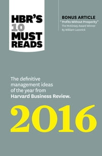 HBR's 10 Must Reads 2016: The Definitive Management Ideas of the Year from Harvard Business Review…