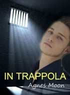 In trappola by Agnes Moon
