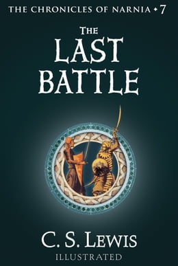 Book The Last Battle (The Chronicles of Narnia, Book 7) by C. S. Lewis