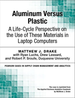 Book Aluminum Versus Plastic: A Life-Cycle Perspective on the Use of These Materials in Laptop Computers by Matthew J. Drake