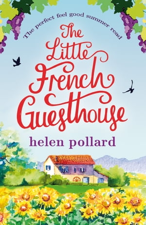 The Little French Guesthouse The perfect feel good summer read