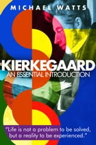Kierkegaard: An Essential Introduction