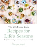 The Wholesome Cook: Recipes For Life's Seasons 3da761d3-17b1-4404-aa1f-4f2c17f162a1
