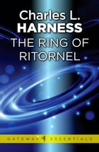 The Ring of Ritornel by Charles L. Harness