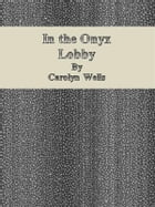 In the Onyx Lobby by Carolyn Wells
