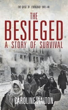 The Besieged: A Story of Survival by Caroline Walton