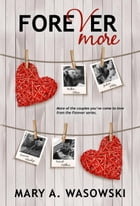 Forever More: The Forever Series, #5 by Mary Wasowski
