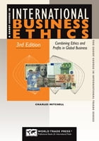 Short Course in International Business Ethics, 3rd: Combining Ethics and Profits in Global Business
