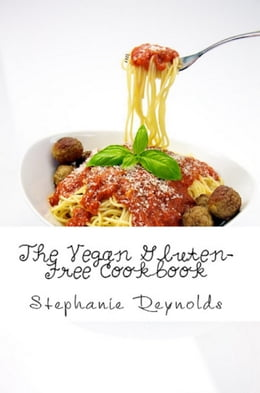 Book The Vegan Gluten-Free Cookbook by Stephanie Reynolds
