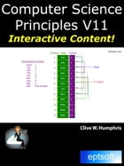 Computer Science Principles V11 by Clive W. Humphris
