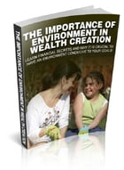 The Importance Of Environment In Wealth Creation by Anonymous