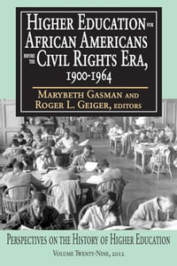 Higher Education for African Americans before the Civil Rights Era, 1900-1964