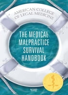 The Medical Malpractice Survival Handbook E-Book by ACLM