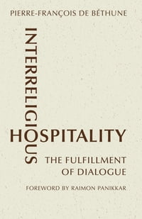 Interreligious Hospitality: The Fulfillment of Dialogue