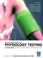 Sport and Exercise Physiology Testing Guidelines: Volume II – Exercise and Clinical Testing: The…