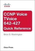 CCNP Voice TVoice 642-427 Quick Reference by Brion Washington