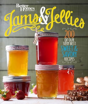 Better Homes and Gardens Jams and Jellies Our Very Best Sweet & Savory Recipes