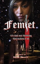 Femlet: it's just our thinking that makes it so by David Millett