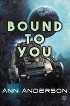 Bound to You by Ann Anderson