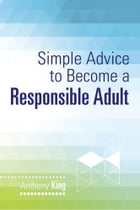 Simple Advice to Become a Responsible Adult