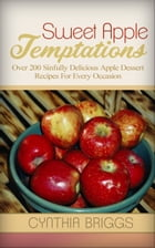 Sweet Apple Temptations by Cynthia Briggs