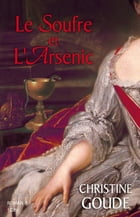 Le Soufre et l'Arsenic by Christine Goude