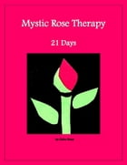 Mystic Rose Therapy: 21 Days by Prem Geet OceanicMedia