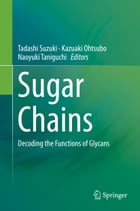 Sugar Chains: Decoding the Functions of Glycans