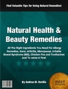 Natural Health & Beauty Remedies by Andrea M. Revilla