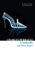 Cinderella and Other Stories (Collins Classics) by Charles Perrault