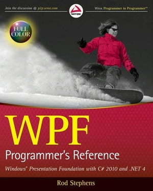 WPF Programmer's Reference Windows Presentation Foundation with C# 2010 and .NET 4