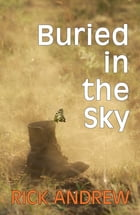 Buried In The Sky by Rick Andrew