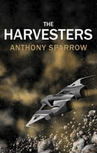 The Harvesters by Anthony Sparrow