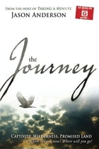 Journey: Captivity, Wilderness, Promised Land, Where are you now? Where  will you Go?