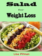 Salad for Weight Loss by Lisa Pitman