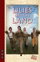 Lilies on the Land (NHB Modern Plays) by the Lion Part