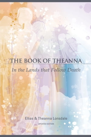 The Book of Theanna,  Updated Edition In the Lands that Follow Death