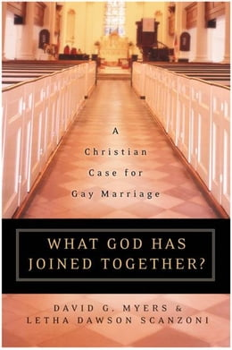 Book What God Has Joined Together: The Christian Case for Gay Marriage by Letha Dawson Scanzoni