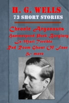 The Complete Mystery Science Short Stories Anthologies of H. G. Wells by H. G. Wells