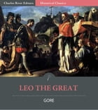 Leo the Great by Reverend Charles Gore