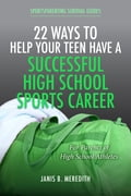 online magazine -  22 Ways to Help Your Teen Have a Successful High School Sports Career