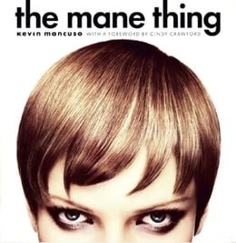Book The Mane Thing: Foreword by Cindy Crawford by Kevin Mancuso