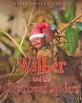 Wilber and the Christmas Spiders e876b16b-900d-4c87-a217-8798c8f85605