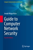 Guide to Computer Network Security by Joseph Migga Kizza