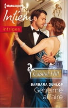 Geheime affaire: Capitol Hill by Barbara Dunlop