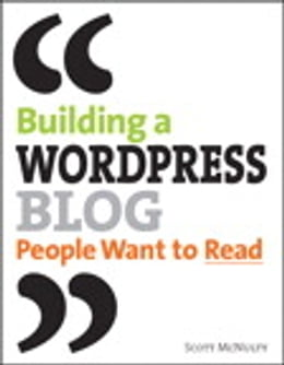 Book Building a WordPress Blog People Want to Read by Scott McNulty