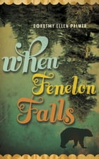 When Fenelon Falls by Dorothy Ellen Palmer