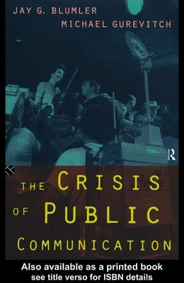 Book The Crisis of Public Communication by Blumler, Jay