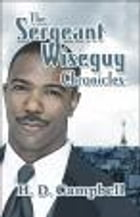 The Sergeant Wiseguy Chronicles by H.D. Campbell