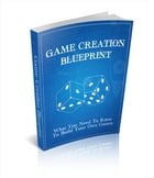 Game Creation Blueprint by Anonymous